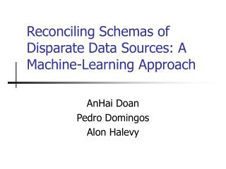 Reconciling Schemas of Disparate Data Sources: A Machine-Learning Approach