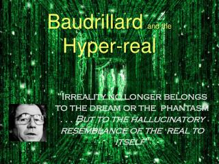 Baudrillard and the Hyper-real