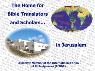 The Home for Bible Translators and Scholars…