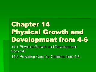 Chapter 14 Physical Growth and Development from 4-6
