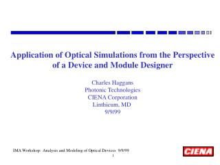 Application of Optical Simulations from the Perspective of a Device and Module Designer Charles Haggans Photonic Technol