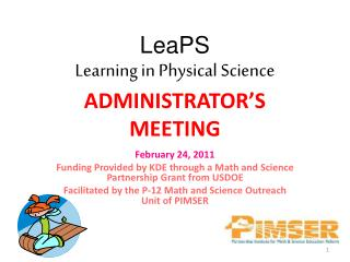 LeaPS Learning  in Physical  Science ADMINISTRATOR'S MEETING