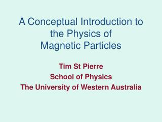 A Conceptual Introduction to the Physics of  Magnetic Particles