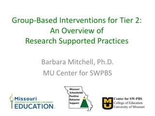 Group-Based Interventions for Tier 2:  An Overview of  Research Supported Practices