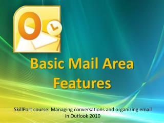 Basic Mail Area Features
