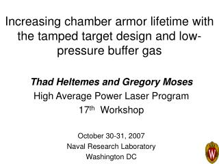 Increasing chamber armor lifetime with the tamped target design and low-pressure buffer gas
