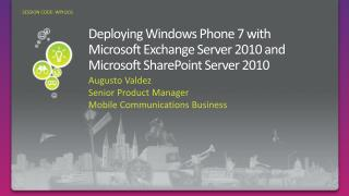 Deploying Windows Phone 7 with Microsoft Exchange Server 2010 and Microsoft SharePoint Server 2010
