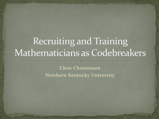 Recruiting and Training  Mathematicians as Codebreakers