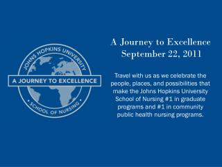 A Journey to Excellence September 22, 2011