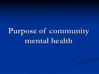 Purpose of community mental health