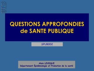 QUESTIONS APPROFONDIES de SANTE PUBLIQUE