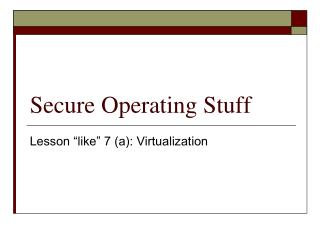 Secure Operating Stuff