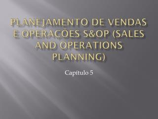 Planejamento de vendas e operações  s&op  ( sales and operations planning )