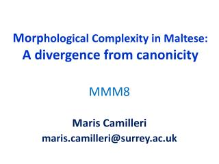 Morp hological Complexity in Maltese:  A divergence from canonicity