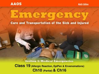Class 19  (Allergic Reaction, EpiPen & Envenomations) Ch10  (Partial)  & Ch16