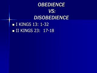 OBEDIENCE  VS:  DISOBEDIENCE