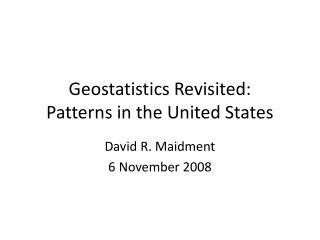 Geostatistics Revisited: Patterns in the United States