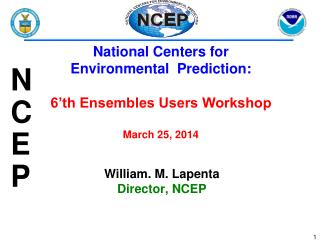 William. M. Lapenta Director, NCEP