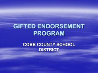 GIFTED ENDORSEMENT PROGRAM