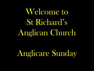 Welcome to  St Richard's Anglican Church
