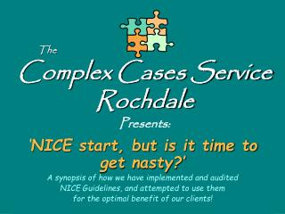 Complex Cases Service Rochdale Presents: