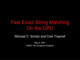Fast Exact String Matching  On the GPU