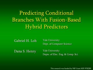 Predicting Conditional Branches With Fusion-Based Hybrid Predictors