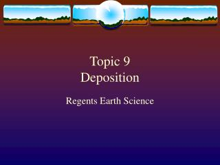 Topic 9  Deposition