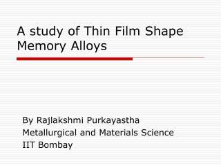 A study of Thin Film Shape Memory Alloys