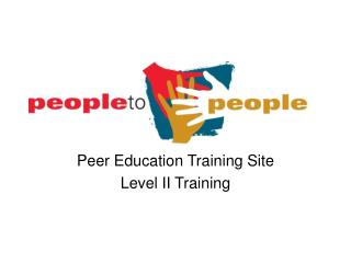 Peer Education Training Site  Level II Training