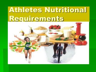 Athletes Nutritional Requirements