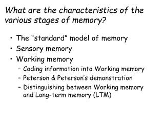 What are the characteristics of the various stages of memory?