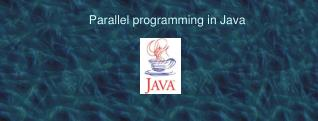 Parallel programming in Java
