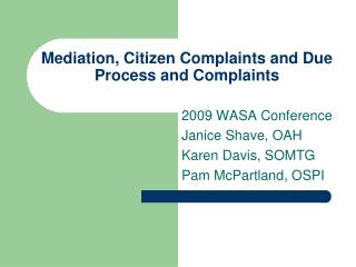 Mediation, Citizen Complaints and Due Process and Complaints