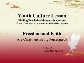 Freedom and Faith Are Christians Being Persecuted?