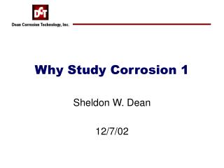 Why Study Corrosion 1