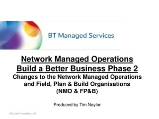 Network Managed Operations  Build a Better Business Phase 2