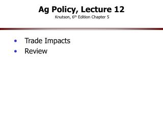 Ag Policy, Lecture 12 Knutson, 6 th  Edition Chapter 5