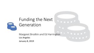 Funding the Next Generation Margaret Brodkin and Ed Harrington