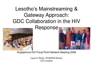 Lesotho's Mainstreaming & Gateway Approach:  GDC Collaboration in the HIV Response