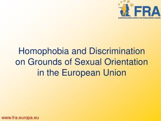 Homophobia and Discrimination on Grounds of Sexual Orientation in the European Union