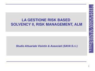 LA GESTIONE RISK BASED  SOLVENCY II, RISK MANAGEMENT, ALM