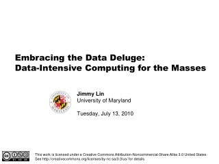 Embracing the Data Deluge: Data-Intensive Computing for the Masses