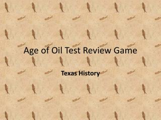 Age of Oil Test Review Game