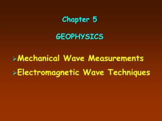 Chapter 5 GEOPHYSICS