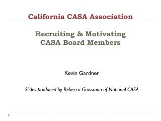 California CASA Association Recruiting & Motivating  CASA Board Members