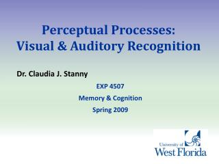 Perceptual Processes: Visual & Auditory Recognition