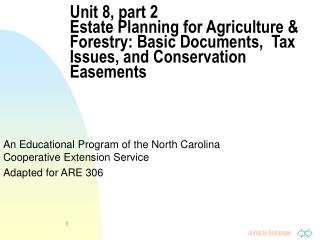Unit 8, part 2 Estate Planning for Agriculture  Forestry: Basic Documents,  Tax Issues, and Conservation Easements