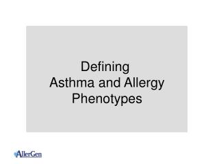 Defining  Asthma and Allergy Phenotypes