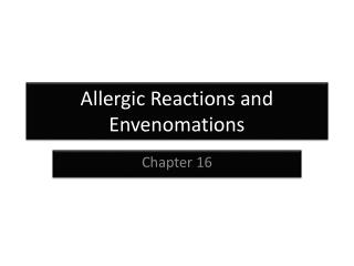 Allergic Reactions and  Envenomations